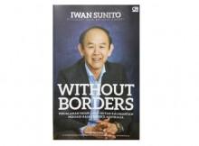 Without Borders, biografi dan prinsip sukses Iwan Sunito